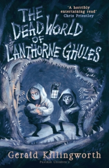 The Dead World of Lanthorne Ghules, Paperback / softback Book