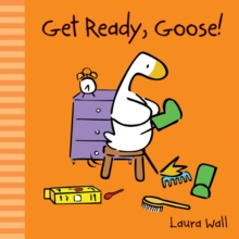 Get Ready, Goose, Board book Book