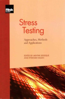 Stress Testing: Approaches, Methods and Applications, Paperback Book