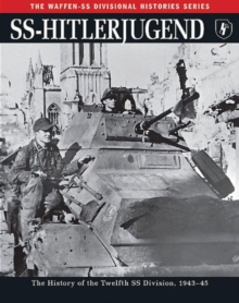 Ss: Hitlerjugend : The History of the Twelfth Ss Division 1943-45, Paperback Book