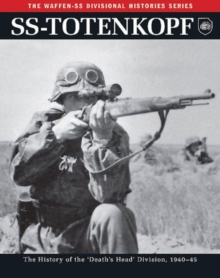 Ss: Totenkopf : The History of the Third Ss Division 1933-45, Paperback Book