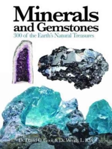 Minerals and Gemstones : 300 of the Earth's Natural Treasures, Paperback / softback Book