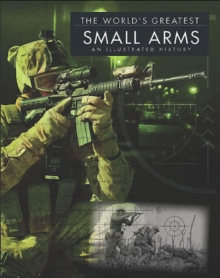 World'S Greatest Small Arms, Hardback Book