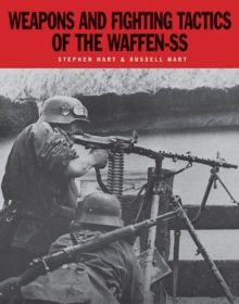 Weapons and Fighting Tactics of the Waffen-Ss, Paperback Book