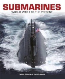 Submarines : World War I to the Present, Hardback Book