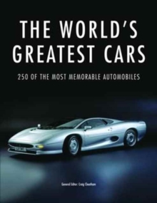 The World's Greatest Cars : 250 of the most memorable automobiles, Paperback Book