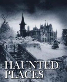 Haunted Places, Hardback Book