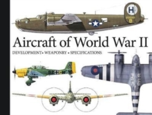 Aircraft of World War II : Development, Weaponry, Specifications, Paperback / softback Book
