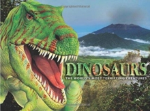 Dinosaurs : The World's Most Terrifying Creatures, Hardback Book