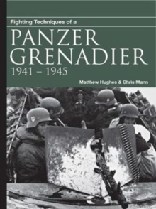 Fighting Techniques of a Panzergrenadier : 1941-1945, Paperback Book