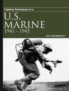 Fighting Techniques of a US Marine : 1941-1945, Paperback Book