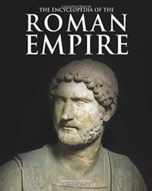 The Encyclopedia of the Ancient Roman Empire, Paperback / softback Book