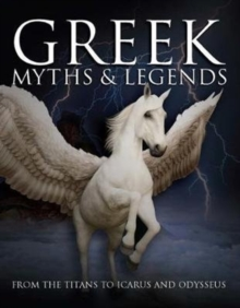 Greek Myths : From the Titans to Icarus and Odysseus, Hardback Book