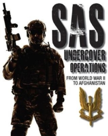 SAS Undercover Operations : From WWII to Afghanistan, Paperback / softback Book