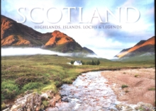 Scotland : Highlands, Islands, Lochs & Legends, Hardback Book