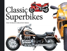 Classic Superbikes : The World's Greatest Bikes, Paperback / softback Book