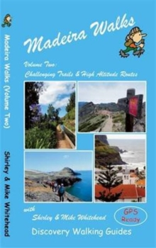 Madeira Walks : Challenging Trails & High Altitude Routes Volume 2, Paperback Book