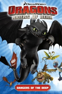 DreamWorks' Dragons : Dangers of the Deep (How to Train Your Dragon TV) Volume 2, Paperback / softback Book