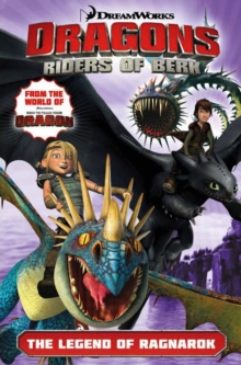 Dreamworks' Dragons: Riders of Berk : The Legend of Ragnarok (How to Train Your Dragon TV) Volume 5, Paperback Book