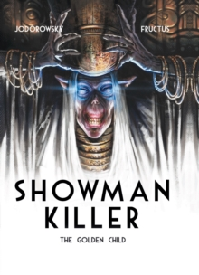 Showman Killer : The Golden Child, Hardback Book
