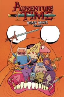 Adventure Time: Sugary Shorts : Vol. 2, Paperback Book