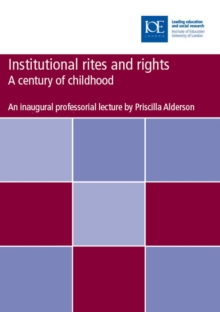 Institutional rites and rights : A century of childhood, PDF eBook