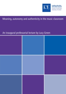 Meaning, autonomy and authenticity in the music classroom, PDF eBook