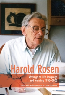 Harold Rosen : Writings on life, language and learning, 1958-2008, Paperback / softback Book