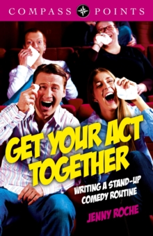 Compass Points - Get Your Act Together : Writing a Stand-up Comedy Routine, Paperback Book