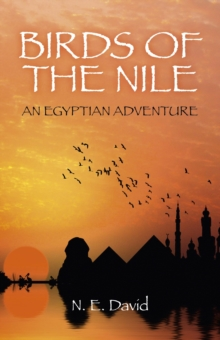 Birds of the Nile : An Egyptian Adventure, Paperback Book