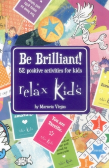 Relax Kids - Be Brilliant! : 52 Positive Activities for Kids, Paperback / softback Book