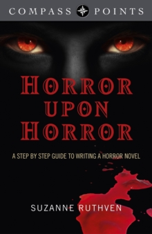 Compass Points - Horror Upon Horror : A Step by Step Guide to Writing a Horror Novel, Paperback Book