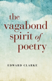 The Vagabond Spirit of Poetry, Paperback Book