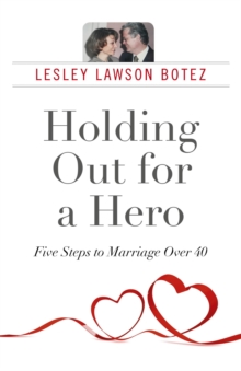 Holding Out for a Hero, Five Steps to Marriage Over 40, Paperback Book