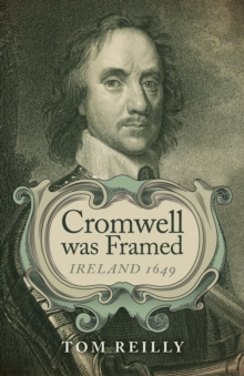 Cromwell Was Framed : Ireland 1649, Paperback / softback Book