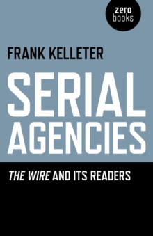 Serial Agencies : The Wire and its Readers, Paperback Book