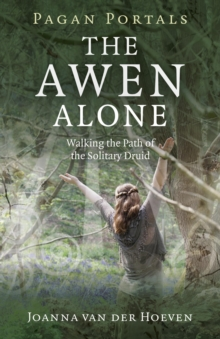 Pagan Portals - The Awen Alone : Walking the Path of the Solitary Druid, EPUB eBook