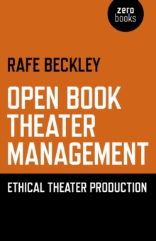Open Book Theater Management : Ethical Theater Production, Paperback / softback Book