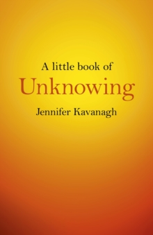 A Little Book of Unknowing, Paperback / softback Book