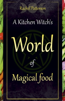 A Kitchen Witch's World of Magical Food, EPUB eBook
