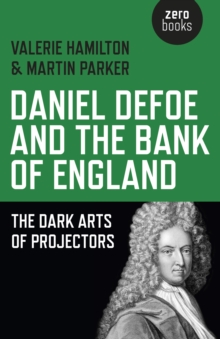 Daniel Defoe and the Bank of England : The Dark Arts of Projectors, EPUB eBook