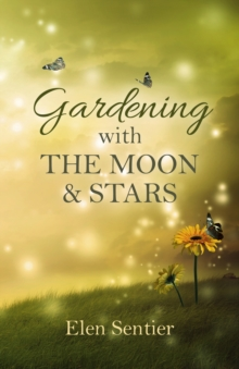 Gardening with the Moon & Stars, Paperback Book
