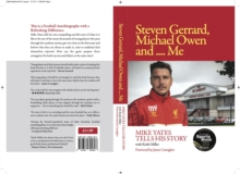 Steven Gerrard, Michael Owen and Me. : Mike Yates Tells His Story, Paperback Book