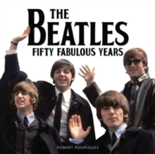 The Beatles 50 Fabulous Years, Paperback Book