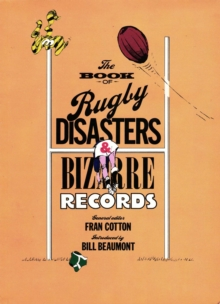 The Book of Rugby Disasters & Bizarre Records, EPUB eBook