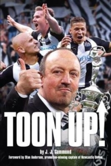 Toon Up - The Story of Newcastle United's Championship Winning Season, Paperback Book