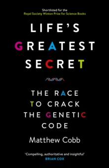 Life's Greatest Secret : The Race to Crack the Genetic Code, EPUB eBook