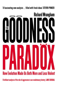 The Goodness Paradox : How Evolution Made Us Both More and Less Violent, EPUB eBook
