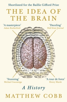 The Idea of the Brain : A History 'This is a masterpiece' - Adam Rutherford, EPUB eBook
