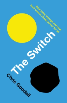 The Switch : How solar, storage and new tech means cheap power for all, EPUB eBook